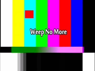 Weep No More TV